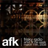 Davin Greenwell aka AFK - Frisky Radio Featured Artist 2008